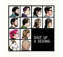 New Shut up a Second Logo Art Print