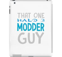 That One Halo 3 Modder Guy iPad Case/Skin