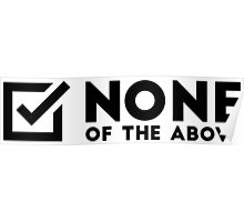 None Of The Above Poster