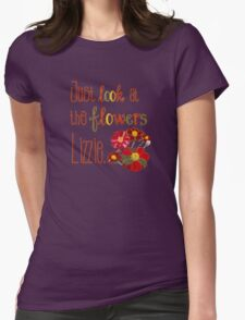 Just Look at the Flowers Lizzie Womens Fitted T-Shirt