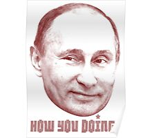 Putin how you doing Poster