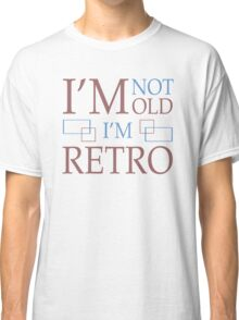 Not Old, Retro Classic T-Shirt