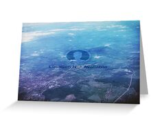Location Not Avaliable Greeting Card