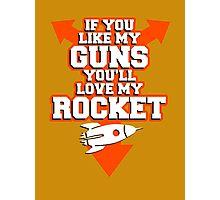 If you like my Guns you'll love my Rocket Photographic Print