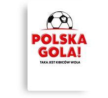 Euro 2016. Polska Gola! Canvas Print