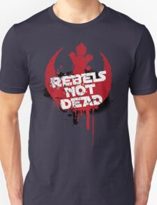 Rebels not dead Unisex T-Shirt