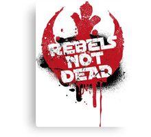 Rebels not dead Canvas Print