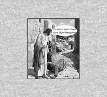 Jesus can't cure Jager hangover Unisex T-Shirt