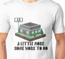 A Little More Homework To Do-13 The Musical Unisex T-Shirt
