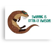 Swimming is Otter-ly Awesome! Canvas Print