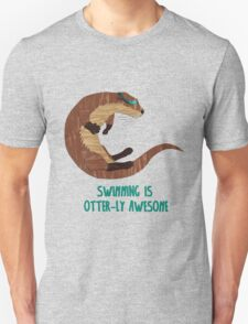 Swimming is Otter-ly Awesome! Unisex T-Shirt