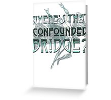 ICARUS THROWS THE HORNS/WHERE'S THAT CONFOUNDED BRIDGE? light blue Greeting Card