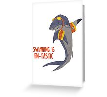 Swimming is Fin-tastic! Greeting Card