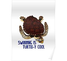 Swimming is Turtle-y Cool! Poster