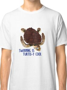 Swimming is Turtle-y Cool! Classic T-Shirt