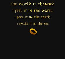 The world is changed... Unisex T-Shirt