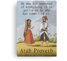 He Who Has Approved - Arab Proverb Canvas Print