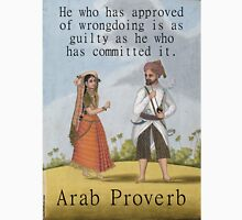 He Who Has Approved - Arab Proverb Unisex T-Shirt