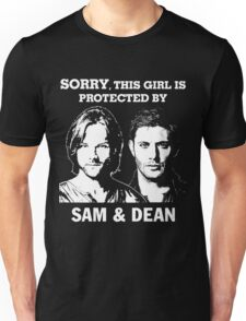 SORRY, THIS GIRL IS PROTECTED BY SAM AND DEAN Unisex T-Shirt