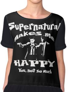 SUPERNATURAL MAKES ME HAPPY - YOU, NOT SO MUCH Chiffon Top