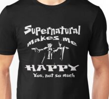 SUPERNATURAL MAKES ME HAPPY - YOU, NOT SO MUCH Unisex T-Shirt
