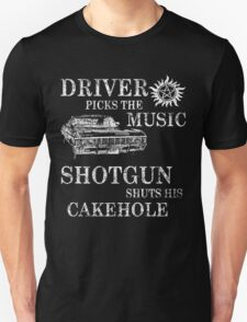 SUPERNATURAL DRIVER PICKS THE MUSIC SHOTGUN SHUTS HIS CAKEHOLE Unisex T-Shirt