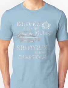 SUPERNATURAL DRIVER PICKS THE MUSIC SHOTGUN SHUTS HIS CAKEHOLE Unisex T-Shirt