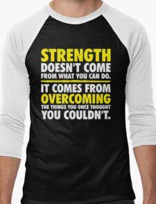 Where Strength Comes From Men's Baseball ¾ T-Shirt