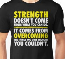 Where Strength Comes From Unisex T-Shirt