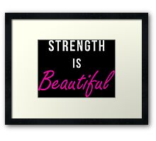 Strength Is Beautiful Framed Print