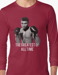 Muhammad Ali, 'The Greatest of All Time',  Long Sleeve T-Shirt