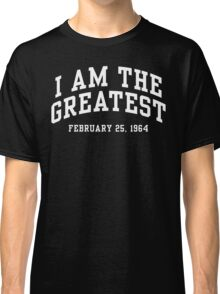 I Am The Greatest Classic T-Shirt