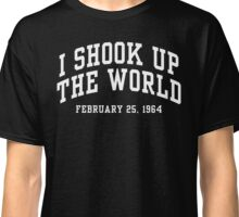 I Shook Up The World Classic T-Shirt