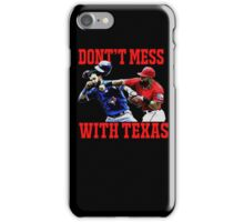 Dont't Mess With Texas  iPhone Case/Skin