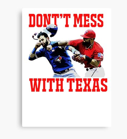 Dont't Mess With Texas  Canvas Print