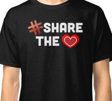 Hashtag Share The Love Heart Classic T-Shirt