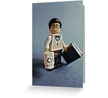 There is a geek amongst us! Greeting Card