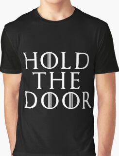 Hold The Door ( Game Of Thrones ) Graphic T-Shirt