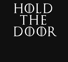 Hold The Door ( Game Of Thrones ) Unisex T-Shirt