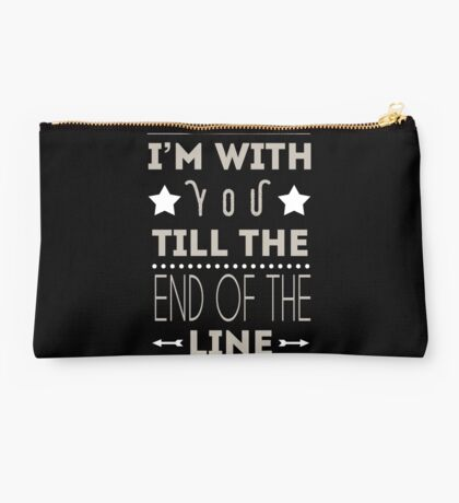 Till The End Of The Line Studio Pouch
