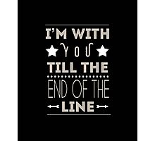 Till The End Of The Line Photographic Print