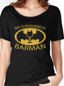 My Superhero is Barman Women's Relaxed Fit T-Shirt
