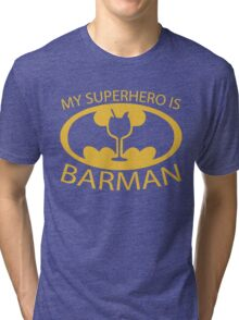 My Superhero is Barman Tri-blend T-Shirt