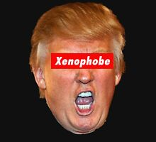Trump Xenophobe Unisex T-Shirt