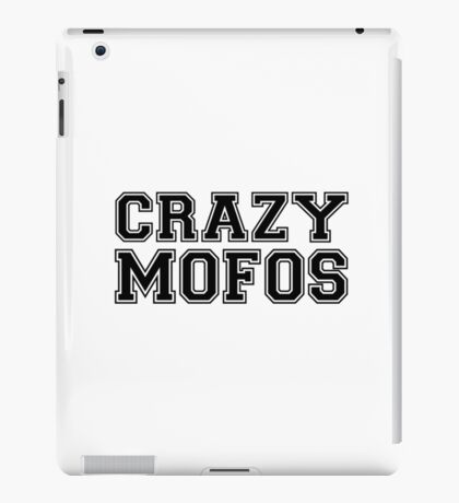 Crazy Mofos iPad Case/Skin