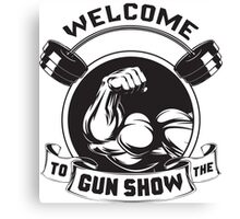 Welcome To The Gun Show Canvas Print