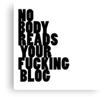 No body READS your  Metal Print