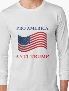 Pro America Anti Trump Long Sleeve T-Shirt