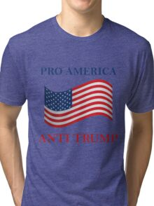 Pro America Anti Trump Tri-blend T-Shirt