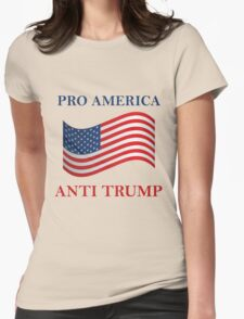 Pro America Anti Trump Womens Fitted T-Shirt